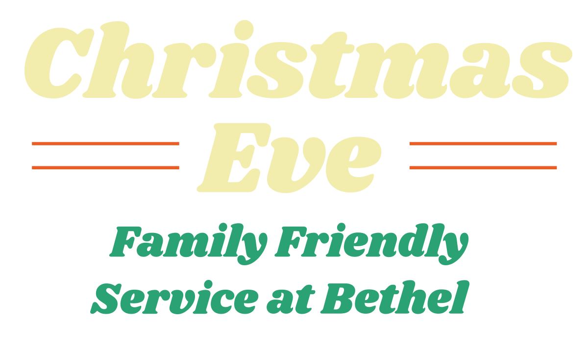 Christmas Eve - Family Friendly Service at Bethel
