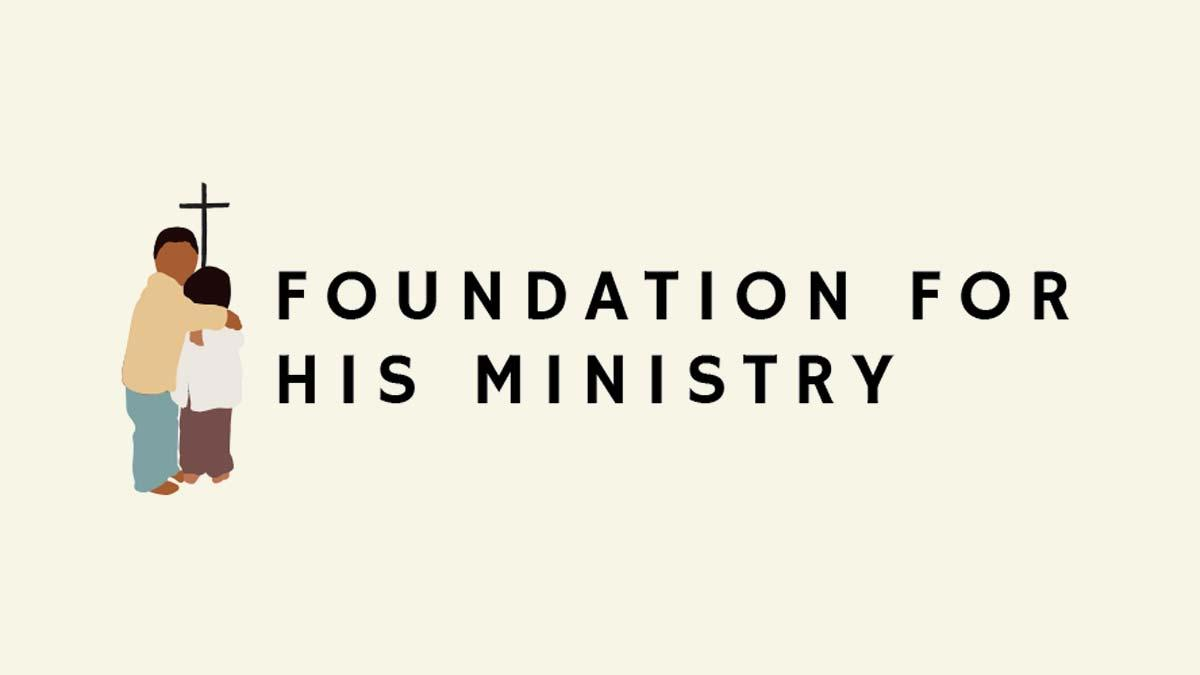 Foundation for His Ministry